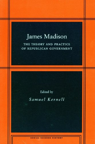 9780804744959: James Madison: The Theory and Practice of Republican Government (Social Science History)