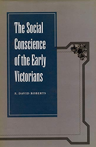 9780804745321: The Social Conscience of the Early Victorians