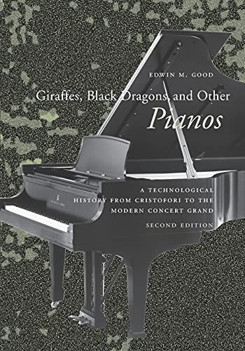 9780804745499: Giraffes, Black Dragons, and Other Pianos: A Technological History from Cristofori to the Modern Concert Grand, Second Edition