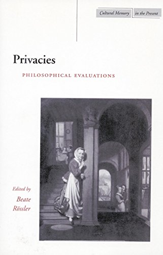 Privacies: Philosophical Evaluations (Cultural Memory in the Present)