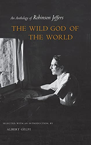The Wild God of the World: An Anthology of Robinson Jeffers (9780804745918) by Robinson Jeffers