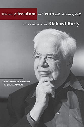 9780804746182: Take Care of Freedom and Truth Will Take Care of Itself: Interviews with Richard Rorty (Cultural Memory in the Present)
