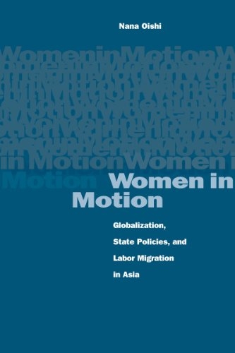 Women in Motion: Globalization, State Policies, and Labor Migration in Asia: Nana Oishi