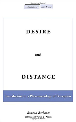 9780804746441: Desire and Distance: Introduction to a Phenomenology of Perception (Cultural Memory in the Present)