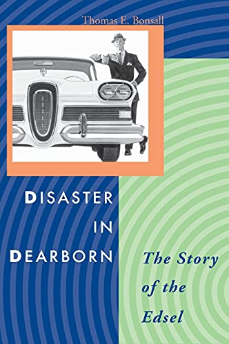 9780804746540: Disaster in Dearborn: The Story of the Edsel (Automotive History and Personalities)