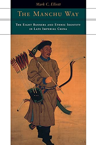 The Manchu Way: The Eight Banners and: Mark Elliott