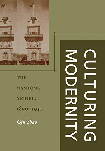9780804746892: Culturing Modernity: The Nantong Model, 1890-1930