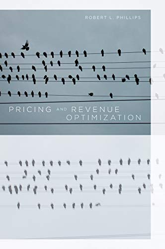 Pricing and Revenue Optimization (Hardcover): Robert L. Phillips