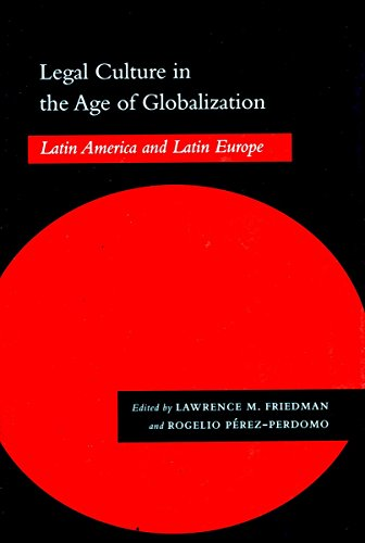 9780804746991: Legal Culture in the Age of Globalization: Latin America and Latin Europe