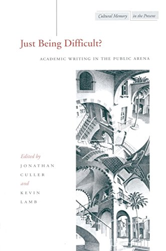 9780804747097: Just Being Difficult?: Academic Writing in the Public Arena (Cultural Memory in the Present)