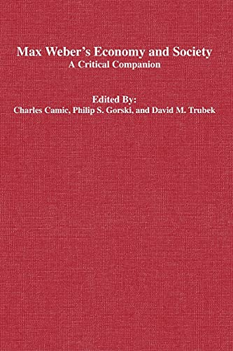 Max Weber's Economy and Society: A Critical Companion (Paperback): Charles Camic