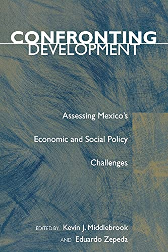 9780804747202: Confronting Development: Assessing Mexico's Economic and Social Policy Challenges