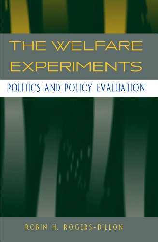 9780804747301: The Welfare Experiments: Politics and Policy Evaluation