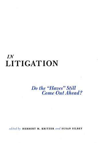In Litigation: Do the ?Haves? Still Come Out Ahead?: Stanford Law and Politics