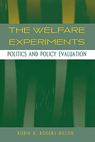 9780804747462: The Welfare Experiments: Politics and Policy Evaluation