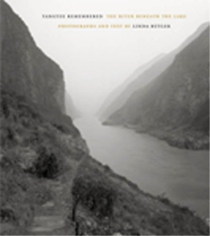 Yangtze Remembered: The River Beneath The Lake: Butler, Linda