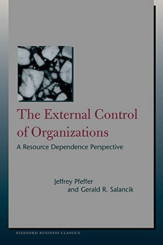 9780804747899: The External Control of Organizations: A Resource Dependence Perspective (Stanford Business Classics)