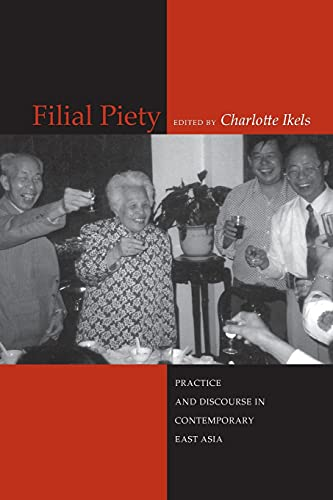9780804747912: Filial Piety: Practice and Discourse in Contemporary East Asia