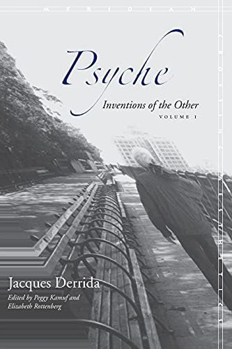 Psyche: Inventions of the Other, Volume I: Derrida, Jacques