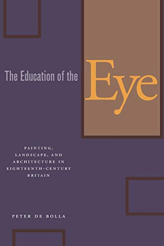 9780804748001: The Education of the Eye: Painting, Landscape, and Architecture in Eighteenth-Century Britain