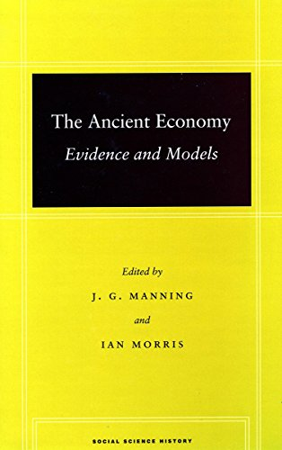 THE ANCIENT ECONOMY: EVIDENCE AND MODELS (SOCIAL SCIENCE HISTORY): J.G. Manning