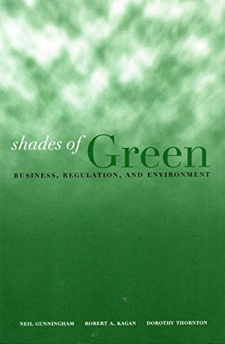 Shades of Green: Business, Regulation, and Environment (Stanford Law & Politics) (0804748063) by Neil A. Gunningham; Robert Kagan; Dorothy Thornton