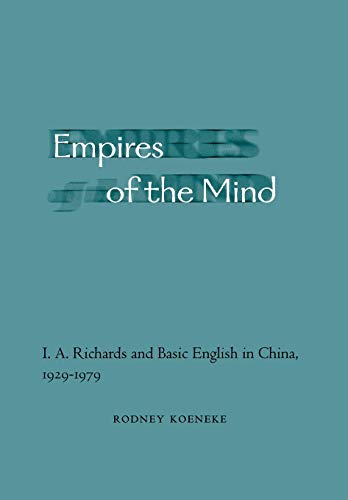 9780804748223: Empires of the Mind: I. A. Richards and Basic English in China, 1929-1979