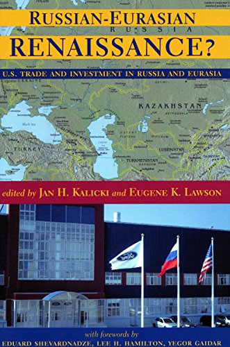 Russian-Eurasian Renaissance?: U.S. Trade and Investment in Russia and Eurasia (Stanford Business ...