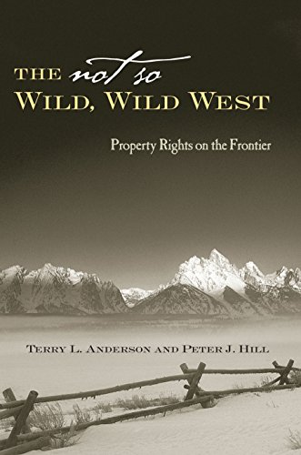 9780804748544: The Not So Wild, Wild West: Property Rights on the Frontier (Stanford Economics and Finance)