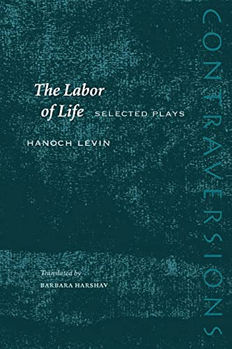 9780804748582: The Labor of Life: Selected Plays (Contraversions: Jews and Other Differences)
