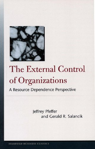 9780804748704: The External Control of Organizations: A Resource Dependence Perspective (Stanford Business Classics, Stanford Business Books)