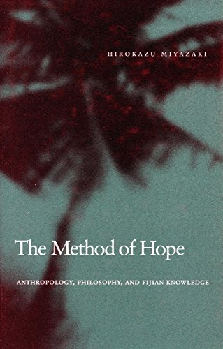 9780804748865: The Method of Hope: Anthropology, Philosophy, and Fijian Knowledge