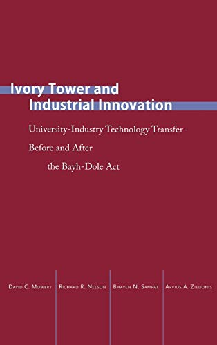 9780804749206: Ivory Tower and Industrial Innovation: University-Industry Technology Transfer Before and After the Bayh-Dole Act in the United States