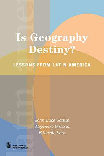 9780804749275: Is Geography Destiny?: Lessons from Latin America (Latin American Development Forum)