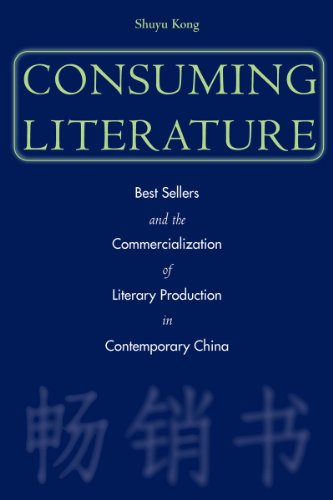9780804749398: Consuming Literature: Best Sellers and the Commercialization of Literary Production in Contemporary China