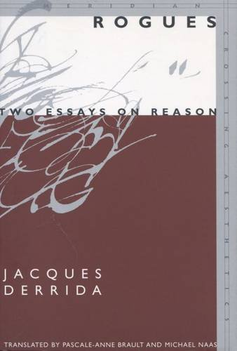 9780804749503: Rogues: Two Essays on Reason (Meridian: Crossing Aesthetics)