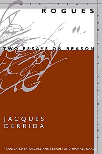 9780804749510: Rogues: Two Essays on Reason (Meridian: Crossing Aesthetics)