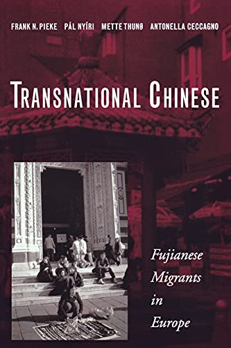 9780804749954: Transnational Chinese: Fujianese Migrants in Europe