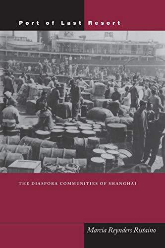 Port of Last Resort: The Diaspora Communities of Shanghai (Paperback): Marcia Ristaino
