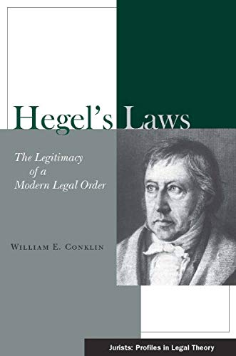 9780804750301: Hegel's Laws: The Legitimacy of a Modern Legal Order (Jurists: Profiles in Legal Theory)