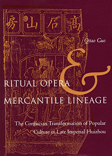 9780804750325: Ritual Opera and Mercantile Lineage: The Confucian Transformation of Popular Culture in Late Imperial Huizhou