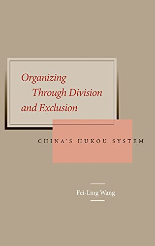 9780804750394: Organizing Through Division and Exclusion: China's Hukou System