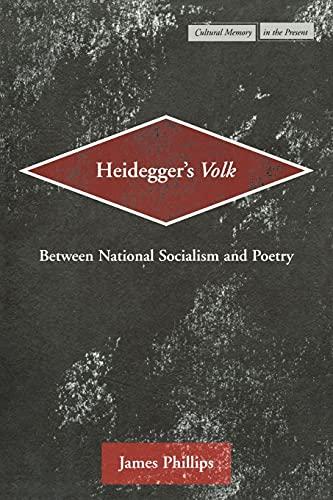 Heidegger's Volk between National Socialism and poetry.: Phillips, James.