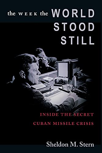 9780804750776: The Week the World Stood Still: Inside the Secret Cuban Missile Crisis (Stanford Nuclear Age Series)