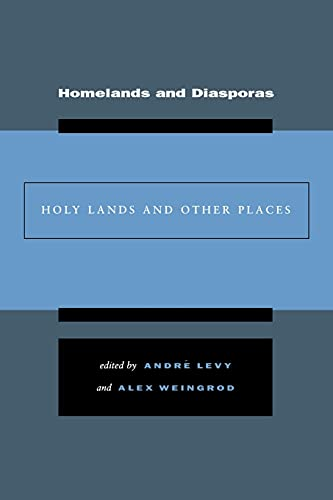 Homelands and Diasporas Holy Lands and Other: Levy, Andre &