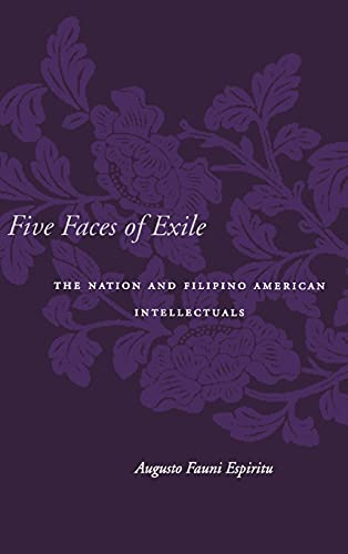 9780804751209: Five Faces of Exile: The Nation and Filipino American Intellectuals (Asian America)