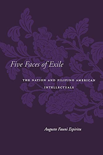 9780804751216: Five Faces of Exile: The Nation and Filipino American Intellectuals (Asian America)