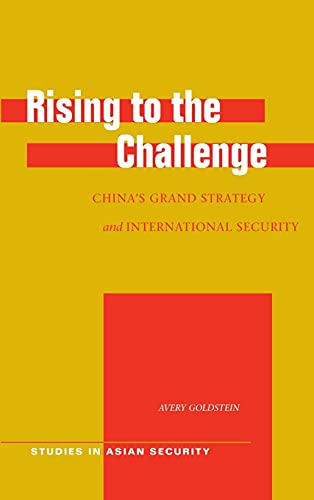 9780804751384: Rising to the Challenge: China's Grand Strategy and International Security (Studies in Asian Security)
