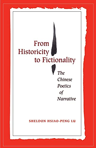 9780804751421: From Historicity to Fictionality: The Chinese Poetics of Narrative