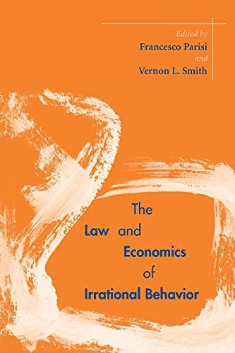 The Law and Economics of Irrational Behavior (Stanford Economics & Finance): Francesco Parisi